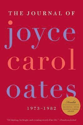 bokomslag The Journal of Joyce Carol Oates: 1973-1982