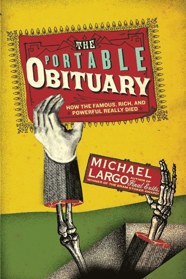 bokomslag The Portable Obituary: How the Famous, Rich, And Powerful Really Died