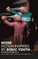 bokomslag Noise: Fiction Inspired by Sonic Youth