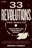 bokomslag 33 Revolutions Per Minute: A History of Protest Songs, from Billie Holiday to Green Day