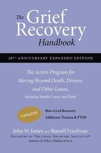 bokomslag The Grief Recovery Handbook, 20th Anniversary Expanded Edition