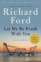 bokomslag Let Me Be Frank with You: A Frank Bascombe Book