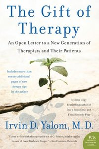 bokomslag The Gift of Therapy: An Open Letter to a New Generation of Therapists and Their Patients