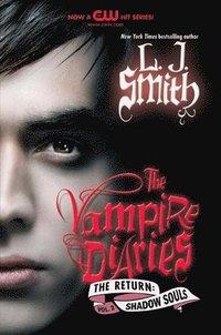 bokomslag The Vampire Diaries: The Return: Shadow Souls