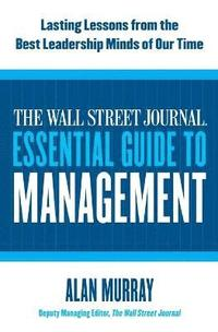 bokomslag The Wall Street Journal Essential Guide to Management