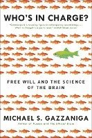 bokomslag Who's in Charge?: Free Will and the Science of the Brain