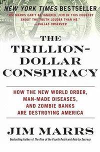 bokomslag The Trillion-Dollar Conspiracy