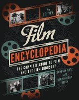 bokomslag Film encyclopedia - the complete guide to film and the film industry
