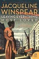 bokomslag Leaving Everything Most Loved: A Maisie Dobbs Novel