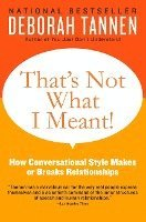 bokomslag That's Not What I Meant!: How Conversational Style Makes or Breaks Relationships