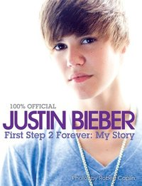Justin bieber - first step 2 forever, my
