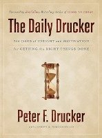 bokomslag The Daily Drucker: 366 Days of Insight and Motivation for Getting the Right Things Done