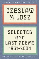bokomslag Czeslaw Milosz: Selected and Last Poems, 1931-2004