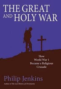 bokomslag The Great and Holy War