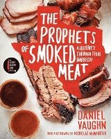 bokomslag The Prophets of Smoked Meat: A Journey Through Texas Barbecue
