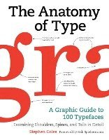 bokomslag The anatomy of type : a graphic guide to 100 typefaces