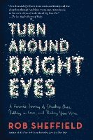 bokomslag Turn Around Bright Eyes: A Karaoke Journey of Starting Over, Falling in Love, and Finding Your Voice
