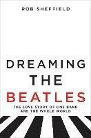 bokomslag Dreaming The Beatles