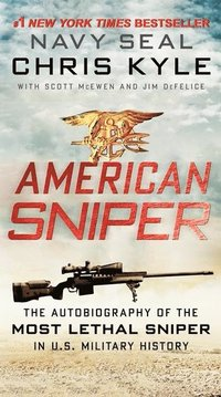 bokomslag American Sniper: The Autobiography of the Most Lethal Sniper in U.S. Military History
