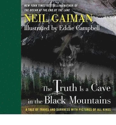 bokomslag The Truth Is a Cave in the Black Mountains: A Tale of Travel and Darkness with Pictures of All Kinds