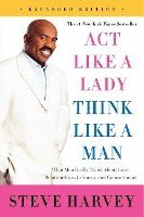bokomslag Act Like a Lady, Think Like a Man: What Men Really Think about Love, Relationships, Intimacy, and Commitment