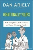 bokomslag Irrationally Yours: On Missing Socks, Pickup Lines, and Other Existential Puzzles