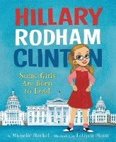 bokomslag Hillary Rodham Clinton: Some Girls Are Born to Lead