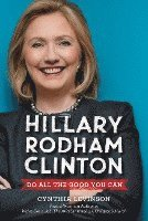 bokomslag Hillary Rodham Clinton: Do All the Good You Can