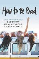 bokomslag How to Be Bad