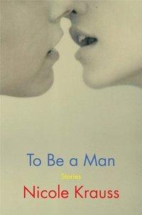 bokomslag To Be a Man: Stories