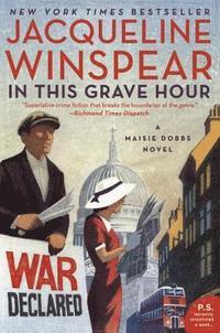bokomslag In This Grave Hour: A Maisie Dobbs Novel