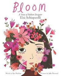 bokomslag Bloom: A Story of Fashion Designer Elsa Schiaparelli