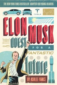 bokomslag Elon Musk and the Quest for a Fantastic Future Young Readers' Edition