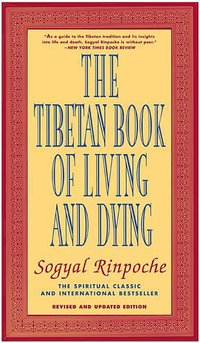 bokomslag The Tibetan Book of Living and Dying: The Spiritual Classic & International Bestseller: 20th Anniversary Edition