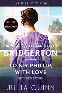 bokomslag To Sir Phillip, With Love [Large Print]