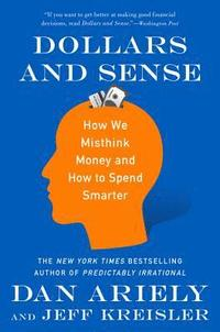 bokomslag Dollars and Sense: How We Misthink Money and How to Spend Smarter