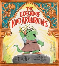 bokomslag The Legend of King Arthur-a-tops