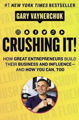 bokomslag Crushing It!: How Great Entrepreneurs Build Their Business and Influence-and How You Can, Too