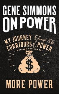 bokomslag On Power : My Journey Through the Corridors of Power and How You Can Get Mo