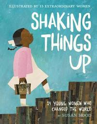 bokomslag Shaking Things Up: 14 Young Women Who Changed the World