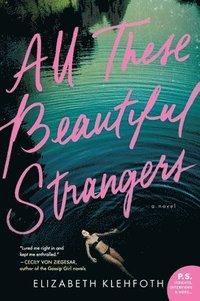 bokomslag All These Beautiful Strangers
