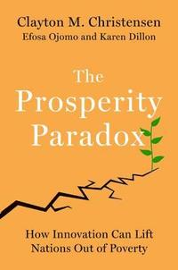 bokomslag The Prosperity Paradox: How Innovation Can Lift Nations Out of Poverty
