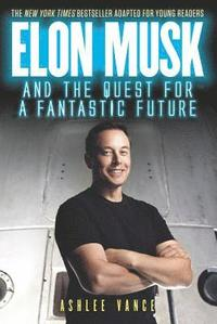 bokomslag Elon Musk and the Quest for a Fantastic Future Young Reader's Edition
