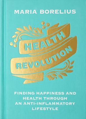 bokomslag Health Revolution: Finding Happiness and Health Through an Anti-Inflammatory Lifestyle