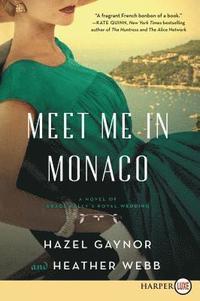 bokomslag Meet Me in Monaco: A Novel of Grace Kelly's Royal Wedding