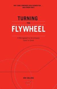 bokomslag Turning the Flywheel: A Monograph to Accompany Good to Great