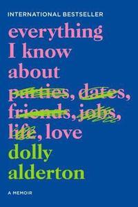 bokomslag Everything I Know about Love: A Memoir