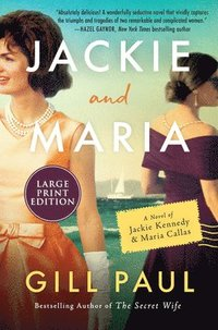 bokomslag Jackie and Maria: A Novel of Jackie Kennedy & Maria Callas
