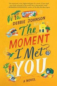 bokomslag The Moment I Met You