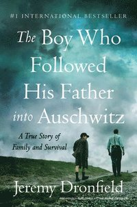 bokomslag The Boy Who Followed His Father Into Auschwitz: A True Story of Family and Survival